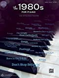 Greatest Hits the 1980s for Piano: Over 40 Pop Music Favorites: Piano-Vocal-Guitar