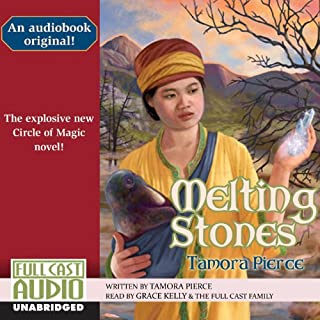 Melting Stones                   By:                                                                                                                                 Tamora Pierce                               Narrated by:                                                                                                                                 Grace Kelly                      Length: 8 hrs and 23 mins     7 ratings     Overall 4.3