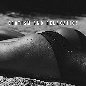 Erotism and Relaxation – 1 Hour of Tantric Chill Melodies for Slow Erotic Massage