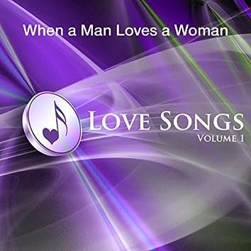 When A Man Loves A Woman - Love Songs Vol 1