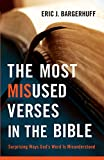 The Most Misused Verses in the Bible,Surprising Ways God's Word Is Misunderstood