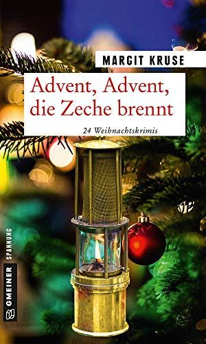 Advent, Advent, die Zeche brennt: 24 Weihnachtskrimis (Kriminalromane im GMEINER-Verlag)