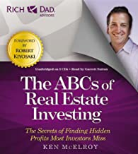 Rich Dad's Advisors: The ABCs of Real Estate Investing: The Secrets of Finding Hidden Profits Most Investors Miss