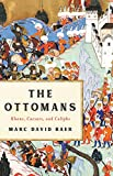 The Ottomans: Khans, Caesars, and Caliphs