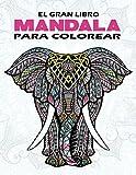 Mandala el gran libro para colorear: 101 Animal Mandalas Para Colorear - Creatividad, concentración y relajación con mandalas animales antiestrés leones, tigres, lobos y otros animales exóticos