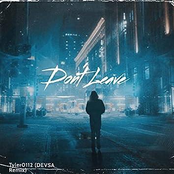 Don't Leave (DEVSA Remix)