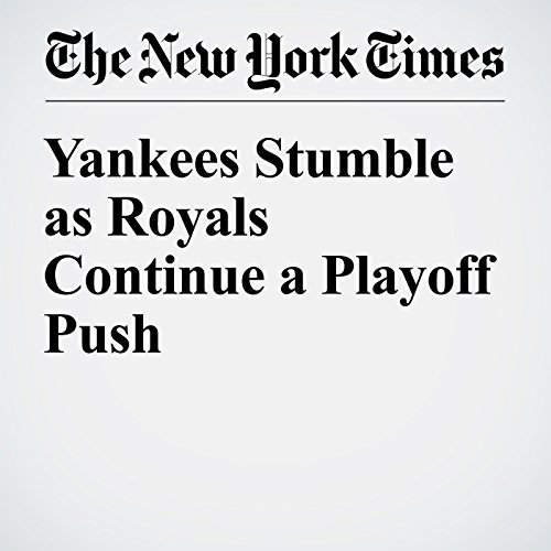 Yankees Stumble as Royals Continue a Playoff Push audiobook cover art