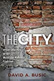 The City: Urban Churches in the Wesleyan-Holiness Tradition