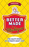 Better Made in Michigan: : The Salty Story of Detroit S Best Chip