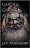 Garden Gnome Adventures