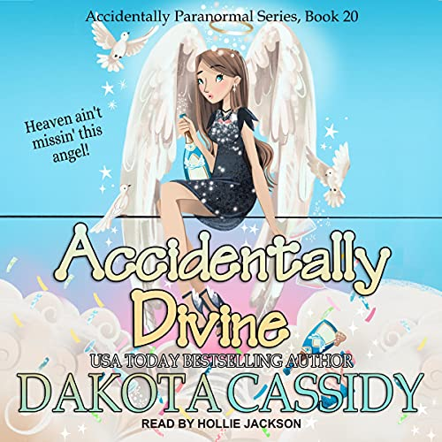 Accidentally Divine: Accidentally Paranormal Series, Book 20