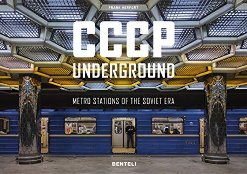 CCCP Underground: Metro Stations of the Soviet Era