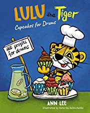 LULU the Tiger Cupcakes for Drums: A Children's Book About Cooking, Friendship, Team Work, and Fulfilling Dreams (Cooking Adventures)