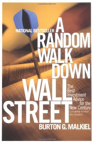 Random Walk Down Wall Street: The Best Investment Advice for the New Century