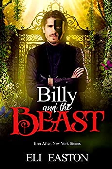 Billy & The Beast (Ever After, New York Book 3) by [Eli  Easton]