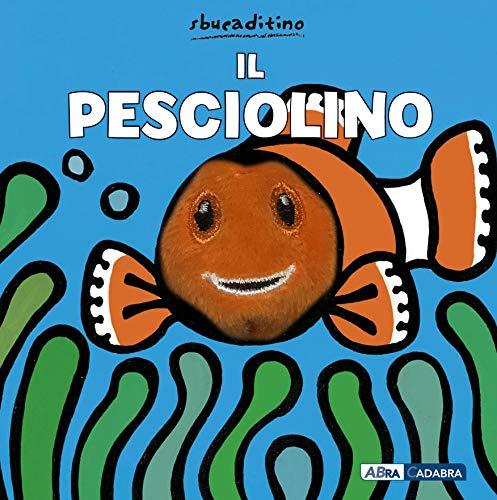 Il pesciolino. Ediz. a colori