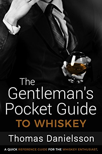 The Gentleman's Pocket Guide to Whiskey: A Quick Reference Guide for the Whiskey Enthusiast (The Gentleman's Pocket Guides Book 1) (English Edition)