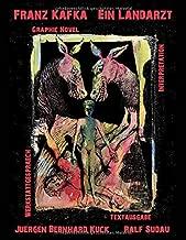 Franz Kafka: Ein Landarzt: Graphic Novel - Interpretation - Werkstattgespräch - Textausgabe (German Edition)