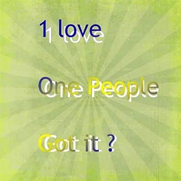 1love - One People - Got it?