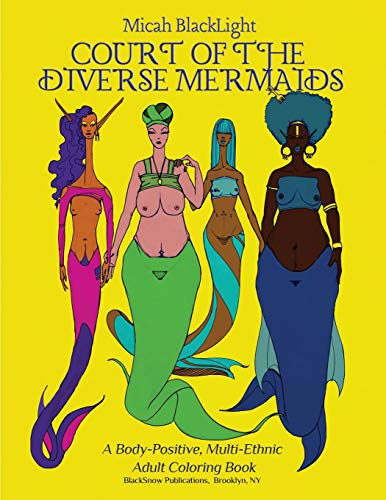 Court of the Diverse Mermaids [Original]: A Body Positive, Multi-Ethnic Adult Coloring Book