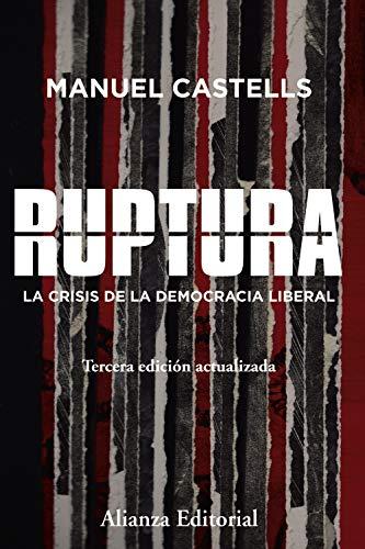 Ruptura [3.ª edición]: La crisis de la democracia liberal (Ensayo)