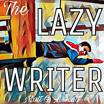 The Lazy Writer