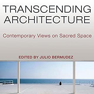 Transcending Architecture: Contemporary Views on Sacred Space audiobook cover art