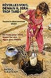 Réveillez-vous, demain il sera trop tard !: De l'eau pour TOUS, Water for ALL, Agua para TODOS (French Edition)