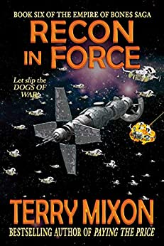 Recon in Force (Book 6 of The Empire of Bones Saga) by [Terry Mixon]