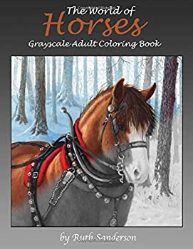 The World of Horses Grayscale Adult Coloring Book