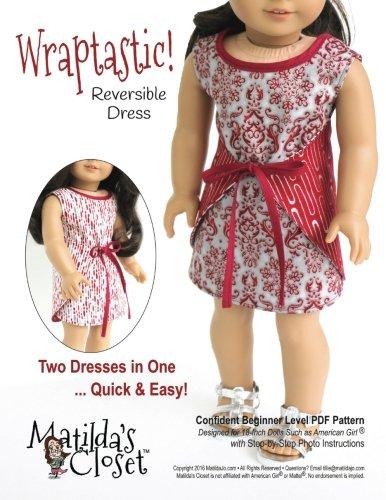 Wraptastic! Reversible Dress: Confident Beginner-Level Sewing Pattern for 18-inch Dolls (Matilda's Closet Sewing Patterns by Matilda Jo Originals) (Volume 44)