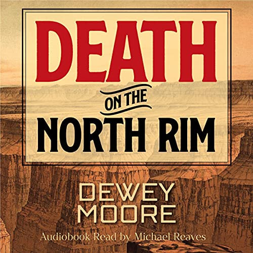 Death on the North Rim Audiobook By Dewey Moore cover art