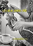 L'ora del tè (Lella Barbero aka Graziella Bevilacqua Vol. 4) (Italian Edition)