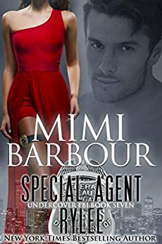 Special Agent Rylee (Undercover FBI Book 7) by [Mimi Barbour]