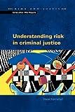 Understanding risk in criminal justice (Crime and Justice) - . Kemshall