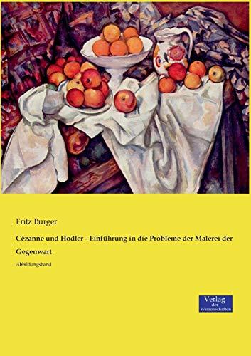 Cézanne und Hodler - Einführung in die Probleme der Malerei der Gegenwart: Abbildungsband