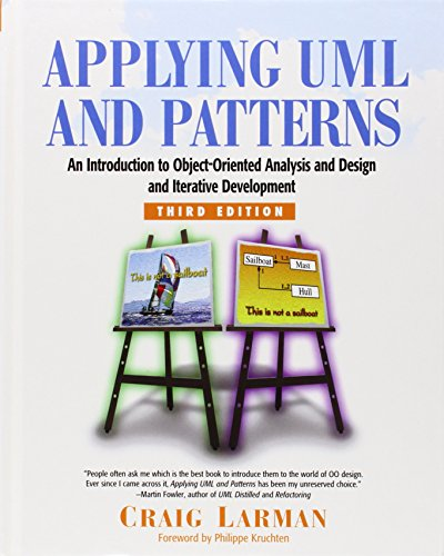Applying UML and Patterns: An Introduction to Object-Oriented Analysis and Design and Iterative Deve