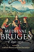 Medieval Bruges: c. 850–1550