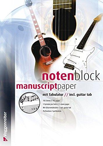 Notenblock mit Tabulatur für Gitarristen und den Gitarrenunterricht: Standard-Lineatur mit Notenzeile und Tabulatur Zeile für Gitarre / Blanko ... pro Seite / 192 Seiten (Voggenreiter Verlag)