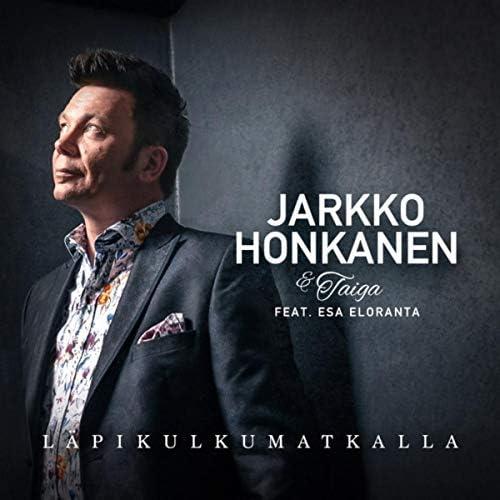 Jarkko Honkanen & Taiga feat. Esa Eloranta