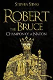 Robert the Bruce: Champion of a Nation
