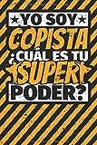 Cuaderno con lineas: Yo soy copista - ¿Cuál es tu superpoder?