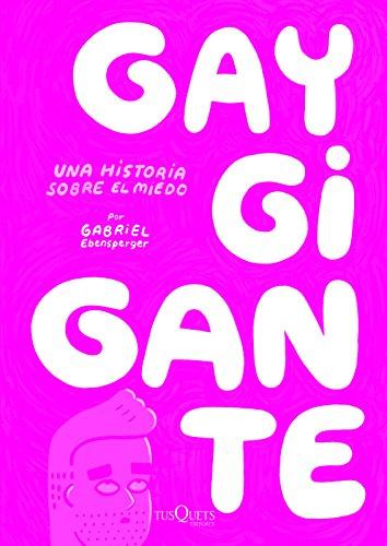 Gay Gigante: Una Historia Sobre el Miedo