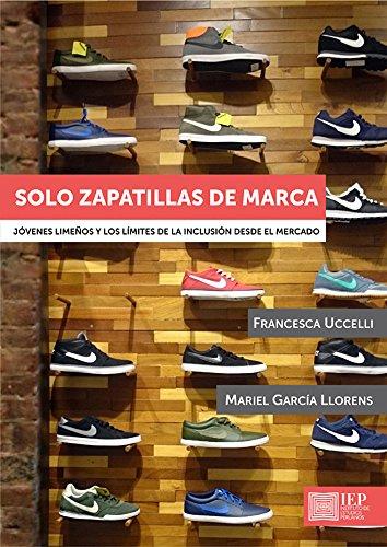 Solo zapatillas de marca: Jóvenes limeños y los límites de la inclusión desde el mercado