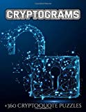 CRYPTOGRAMS +360 CRYPTOQUOTE PUZZLES: Cryptograms Puzzle Book For Adults: 360 Cryptoquotes + Solutions To Flex Your Brain