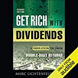 Get Rich with Dividends: A Proven System for Earning Double-Digit...