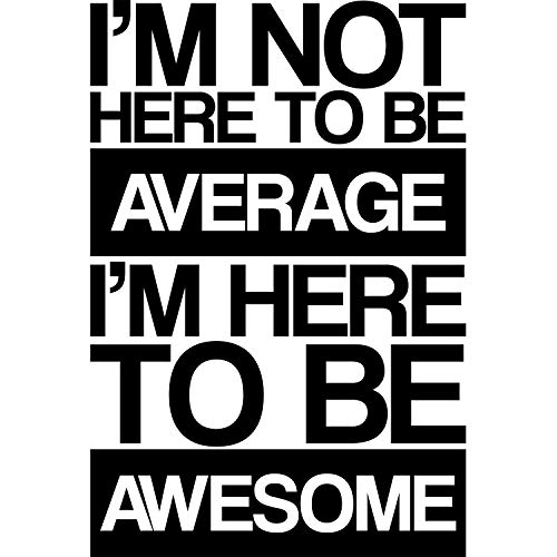 My Vinyl Story | I'm Not Here to Be Average I'm Here to Be Awesome | Motivational Large Gym Wall Decal Sticker Quote for Home Gym Workout Inspirational Wall Art Decor Vinyl Removable Sticker