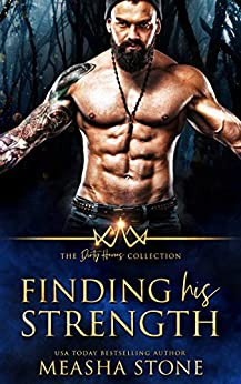 Finding His Strength (The Dirty Heroes Collection 2) by [Measha Stone]