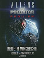 Aliens VS Predator Requiem: Inside the Monster Shop