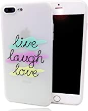 iPhone 8 Plus Case,iPhone 7 Plus Case, Quote About Life Pattern Printed Slim Fit Case Soft Bumper Shockproof Matte Clear Back Cover Motivational Phrase Design for iPhone 8 Plus 7 Plus,Live Laugh Love